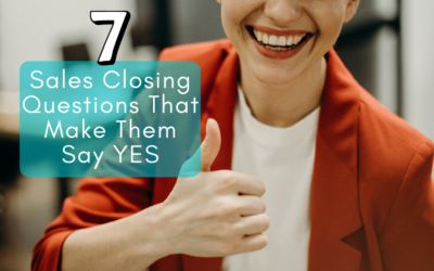7 Sales Closing Questions That Make Them Say Yes