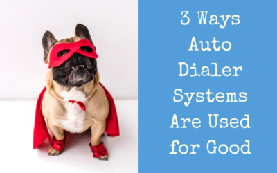 3 Ways Auto Dialer Systems Are Used for Good