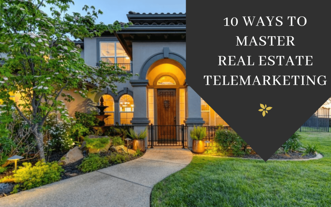 10 Ways to Master Real Estate Telemarketing