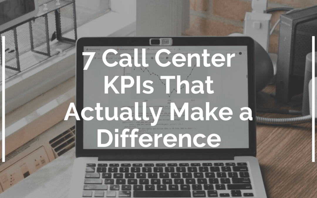 7 Call Center KPIs That Actually Make a Difference