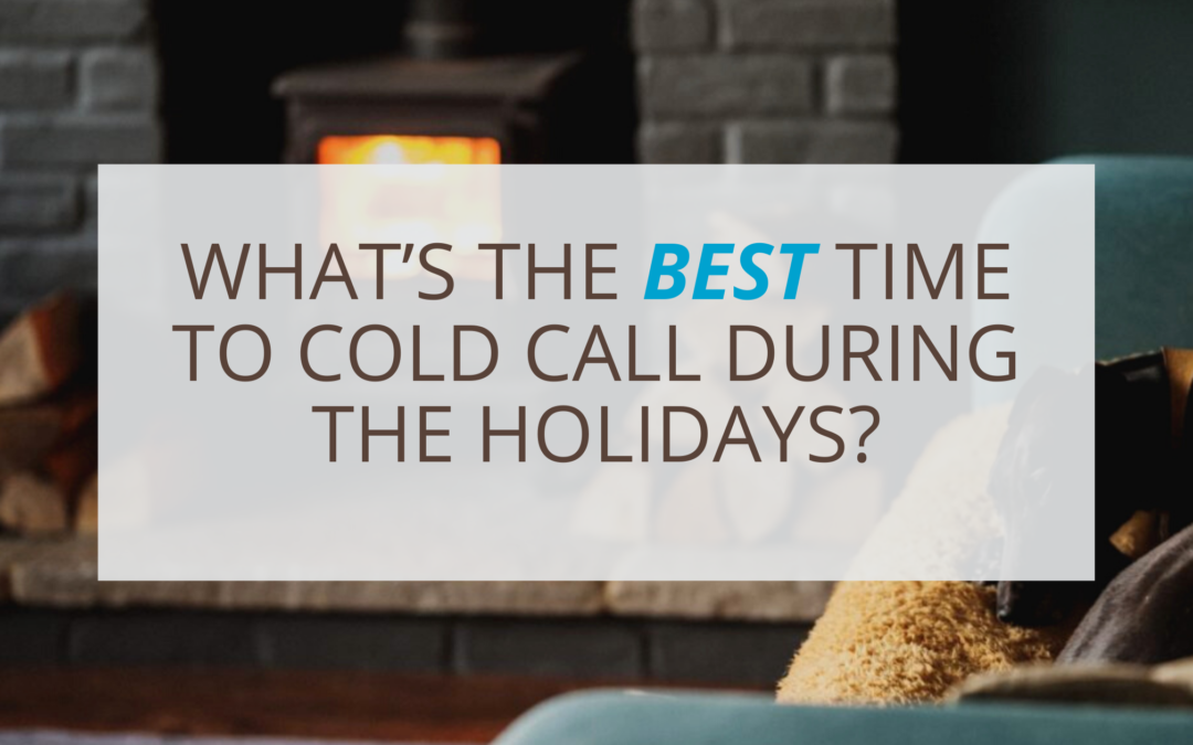 What's the Best Time to Cold Call During the Holidays?