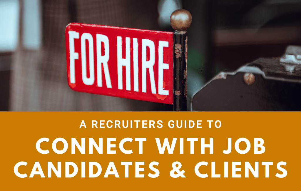 A recruiters guide to connect with candidates and clients
