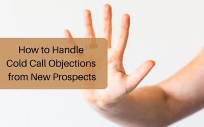 How to Handle Cold Call Objections from New Prospects