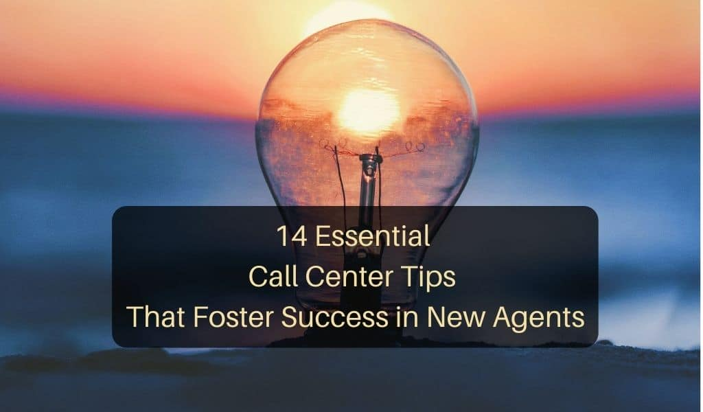 14 Essential Call Center Tips That Foster Success in New Agents