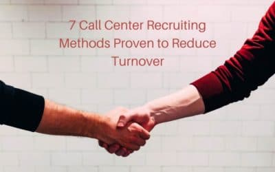 7 Call Center Recruiting Methods Proven to Reduce Turnover