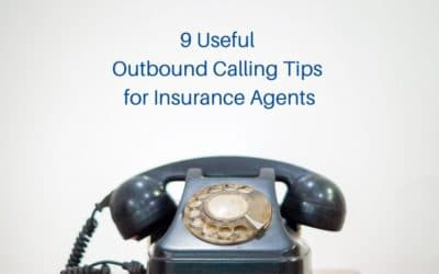 9 Useful Outbound Calling Tips for Insurance Agents